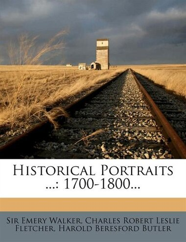 Historical Portraits ...: 1700-1800... by Sir Emery Walker