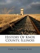 History Of Knox County, Illinois