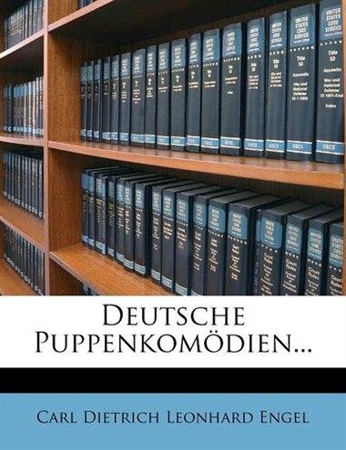 Deutsche Puppenkomödien... by Carl Dietrich Leonhard Engel