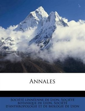 Annales by Société Linnéenne De Lyon