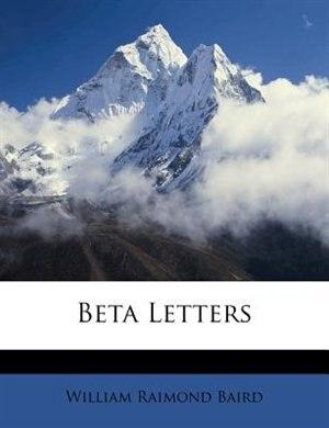 Beta Letters by William Raimond Baird