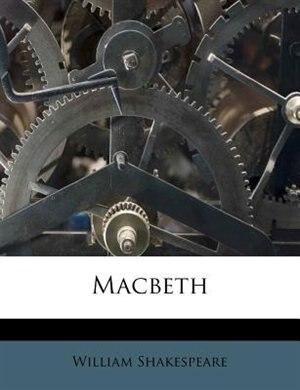 Macbeth by William Shakespeare