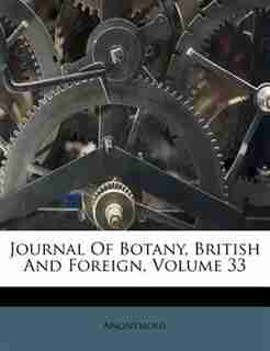 Journal Of Botany, British And Foreign, Volume 33 by Anonymous