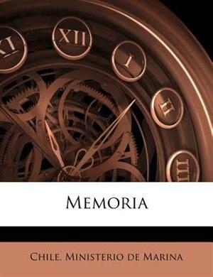 Memoria by Chile. Ministerio De Marina