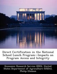 Direct Certification In The National School Lunch Program-impacts On Program Access And Integrity