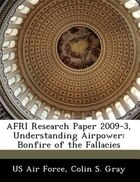 Afri Research Paper 2009-3, Understanding Airpower: Bonfire Of The Fallacies