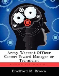 Army Warrant Officer Career: Toward Manager Or Technician