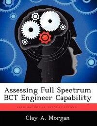 Assessing Full Spectrum Bct Engineer Capability