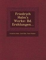 Friedrich Halm's Werke: Bd. Erz?hlungen...