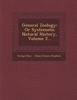 General Zoology: Or Systematic Natural History, Volume 2...