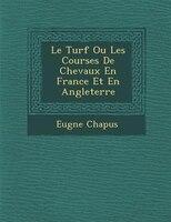 Le Turf Ou Les Courses De Chevaux En France Et En Angleterre