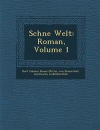 Sch?ne Welt: Roman, Volume 1