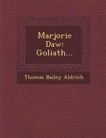 Marjorie Daw: Goliath...