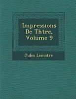 Impressions De Th??tre, Volume 9