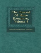 The Journal Of Home Economics, Volume 9