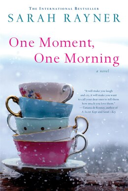 Book One Moment, One Morning: A Novel by Sarah Rayner