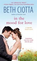 In the Mood for Love: A Cupcake Lovers Novel