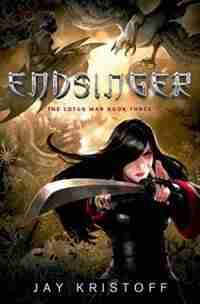 Endsinger: The Lotus War Book Three by Jay Kristoff