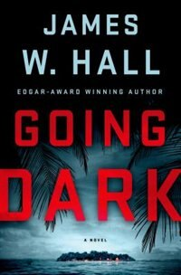 Book Going Dark by James W. Hall