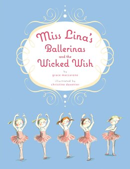 Book Miss Lina's Ballerinas and the Wicked Wish by Grace Maccarone