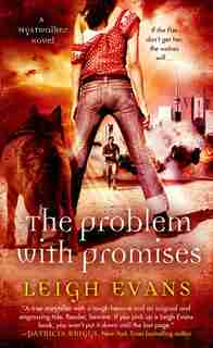 The Problem with Promises: A Mystwalker Novel by Leigh Evans