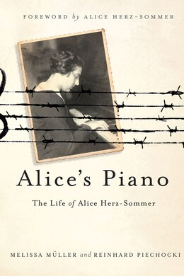 Book Alice's Piano: The Life of Alice Herz-Sommer by Melissa Mueller