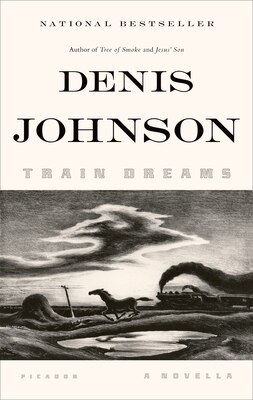 Book Train Dreams: A Novella by Denis Johnson