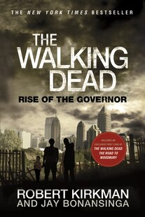 The Walking Dead: Rise of the Governor: Rise of The Governor
