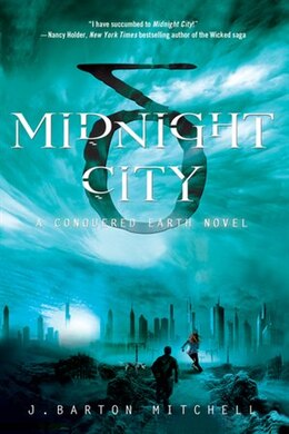 Book Midnight City: A Conquered Earth Novel by J Barton Mitchell