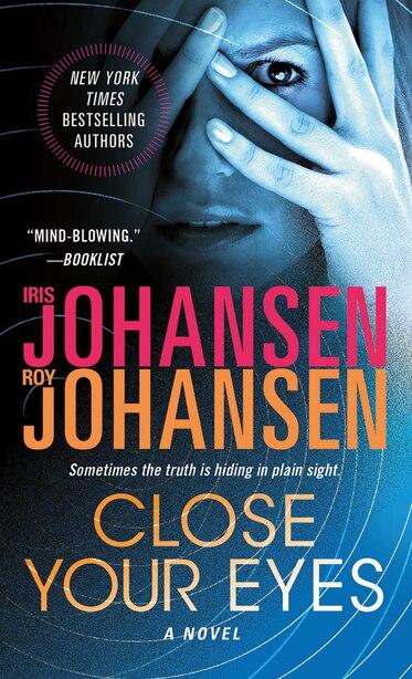 Close Your Eyes: A Novel by Iris Johansen