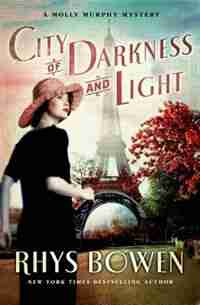 City Of Darkness And Light: A Molly Murphy Mystery by Rhys Bowen