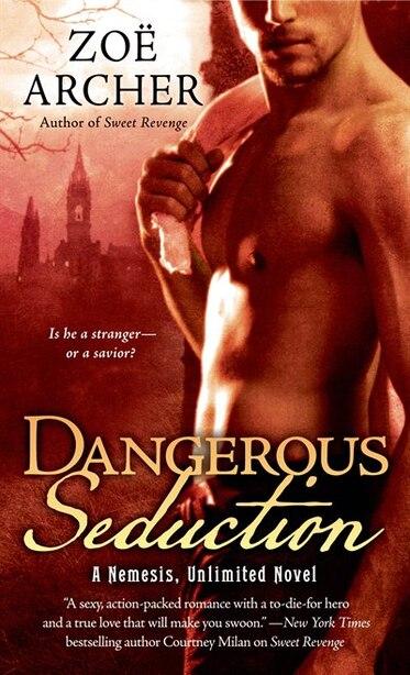 Dangerous Seduction: A Nemesis Unlimited Novel by Zoë Archer