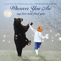 Book Wherever You Are: My Love Will Find You by Nancy Tillman