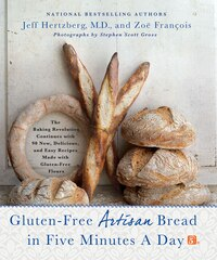 Gluten-Free Artisan Bread in Five Minutes a Day: The Baking Revolution Continues with 90 New…