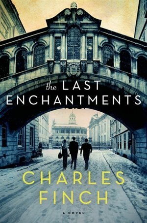 The Last Enchantments: A Novel by Charles Finch