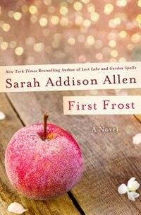 First Frost: A Novel by Sarah Addison Allen