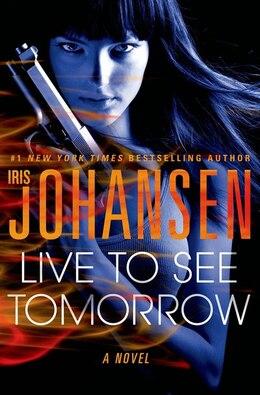 Book Live to See Tomorrow by Iris Johansen