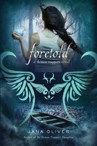 Foretold: A Demon Trappers Novel