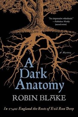 Book A Dark Anatomy: A Mystery by Robin Blake