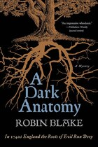 A Dark Anatomy: A Mystery