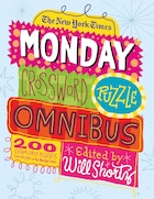 The New York Times Monday Crossword Puzzle Omnibus: 200 Solvable Puzzles from the Pages of The New…