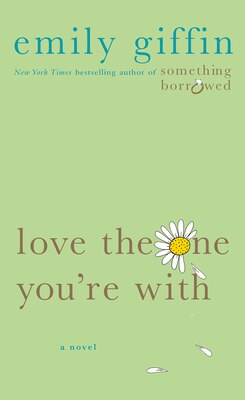 Book Love the One You're With by Emily Giffin