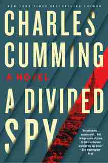 A Divided Spy: A Novel by Charles Cumming
