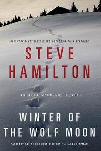 Winter of the Wolf Moon: An Alex McKnight Mystery
