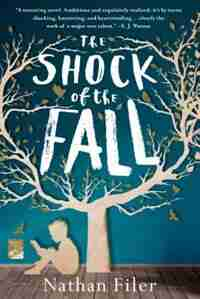 The Shock Of The Fall: A Novel by Nathan Filer