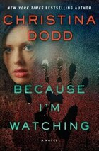 Because I'm Watching: A Novel
