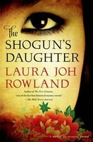 Book The Shogun's Daughter: A Novel of Feudal Japan by Laura Joh Rowland