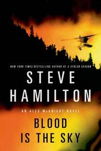 Blood Is the Sky: An Alex McKnight Mystery