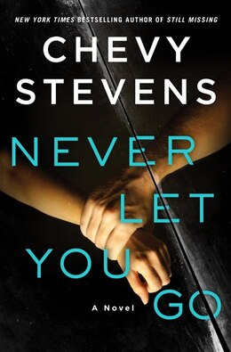 Book Never Let You Go: A Novel by Chevy Stevens