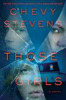 Those Girls: A Novel by Chevy Stevens